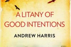 A Litany of Good Intentions